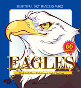 "BEAUTIFUL SKY DANCERS vol.2""EAGLES"""