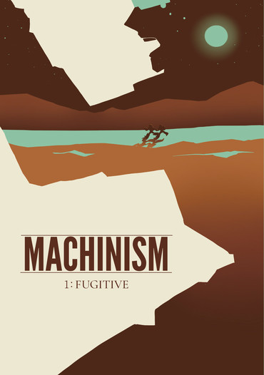 MACHINISM 1:FUGITIVE