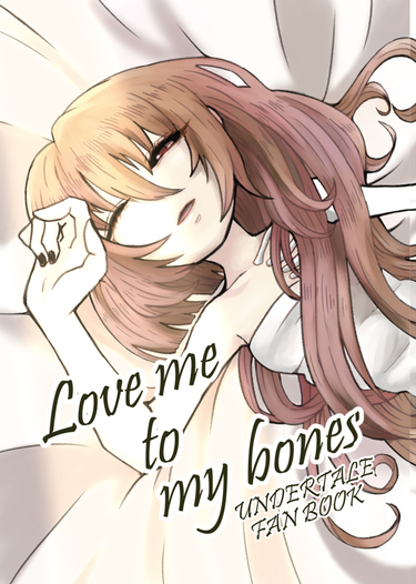 Love me to my bones