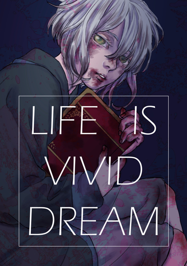 LIFE IS VIVID DREAM