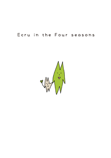 Ecru in the Four seasons