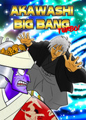AKAWASHI BIG BANG