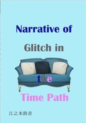 Narrative of Glitch in the Time Path