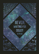 NEVER: Waiting for Godot 総集編