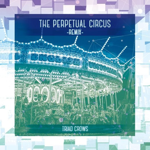 The Perpetual Circus -Remix-