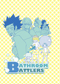 BATHROOM BATTLERS