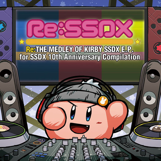 Re:SSDX -Re:THE MEDLEY OF KIRBY SSDX-