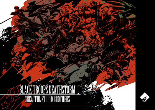 BLACKTROOPS DEATHSTORM -GREATFUL STUPID BROTHERS-